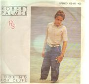 7inch Vinyl Single - Robert Palmer - Looking For Clues