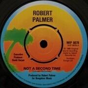 7inch Vinyl Single - Robert Palmer - Not A Second Time