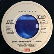 7inch Vinyl Single - Robert Palmer - Simply Irresistible