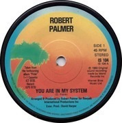 7inch Vinyl Single - Robert Palmer - You Are In My System - Solid Centre paper label