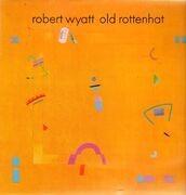 LP - Robert Wyatt - Old Rottenhat