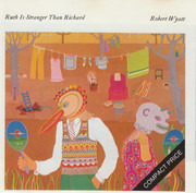 CD - Robert Wyatt - Ruth Is Stranger Than Richard