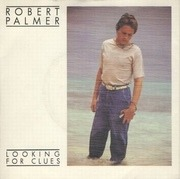 7'' - Robert Palmer - Looking For Clues