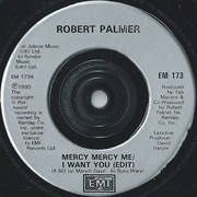 7'' - Robert Palmer - Mercy Mercy Me / I Want You