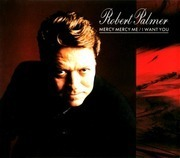 CD Single - Robert Palmer - Mercy Mercy Me / I Want You
