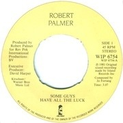 7'' - Robert Palmer - Some Guys Have All The Luck - Picture Sleeve, Knockout Centre