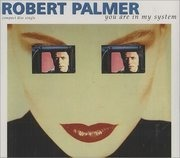 CD Single - Robert Palmer - You are in my system