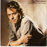 7'' - Robert Palmer - You Can Have It (Take My Heart)