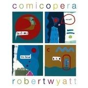 LP - Robert Wyatt - Comicopera - Still sealed