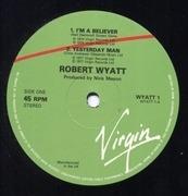 EP - Robert Wyatt - I'm A Believer / Yesterday Man / Team Spirit / Memories