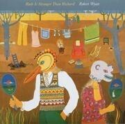 CD - Robert Wyatt - RUTH IS STRANGER THAN RICHARD