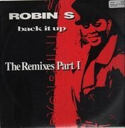 12inch Vinyl Single - Robin S. - Back It Up (The Remixes Part I)