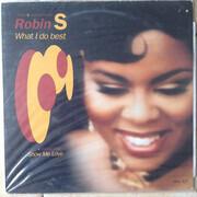 12inch Vinyl Single - Robin S. - What I Do Best (Slow & Dance Mixes)