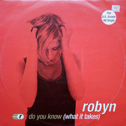 12inch Vinyl Single - Robyn - Do You Know (What It Takes)