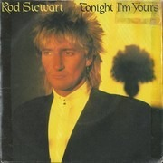 7inch Vinyl Single - Rod Stewart - Tonight I'm Yours - Silver injection labels