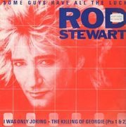 12'' - Rod Stewart - Some Guys Have All The Luck
