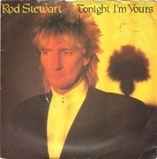 7'' - Rod Stewart - Tonight I'm Yours - Paper labels