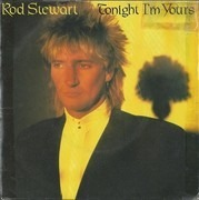 7'' - Rod Stewart - Tonight I'm Yours - Pink injection labels