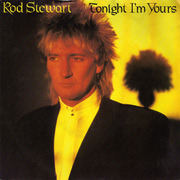 7'' - Rod Stewart - Tonight I'm Yours