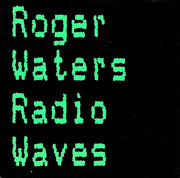 7inch Vinyl Single - Roger Waters - Radio Waves