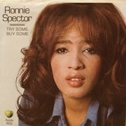 7'' - Ronnie Spector - Try Some, Buy Some / Tandoori Chicken