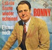 7'' - Ronny - Laß Die Sonne Wieder Scheinen / Einmal Noch