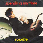 7'' - Roxette - Spending My Time
