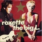 7'' - Roxette - The Big L.