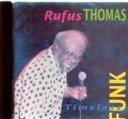 CD - Rufus Thomas - Timeless Funk