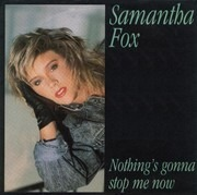 7inch Vinyl Single - Samantha Fox - Nothing's Gonna Stop Me Now - Silver plastic injection-moulded labels