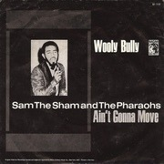 7'' - Sam the Sham and The Pharaohs - Wooly Bully / Ain't Gonna Move