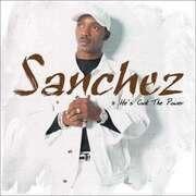 LP - SANCHEZ - HE'S GOT THE POWER