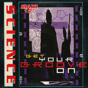 12'' - Science - Get Your Groove On