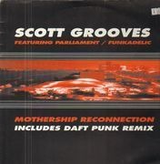 12inch Vinyl Single - Scott Grooves Featuring Parliament / Funkadelic - Mothership Reconnection