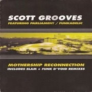 12'' - Scott Grooves Featuring Parliament / Funkadelic - Mothership Reconnection