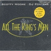 CD - Scotty Moore , D.J. Fontana - All The King's Men