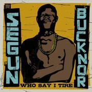 Double LP - Segun Bucknor - Who Say I Tire