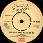 7'' - Sheena Easton - You Could Have Been With Me