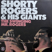 LP - Shorty Rogers & His Giants - The Swinging Mr. Rogers