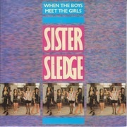 7inch Vinyl Single - Sister Sledge - When The Boys Meet The Girls