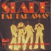 7'' - Slade - Far Far Away
