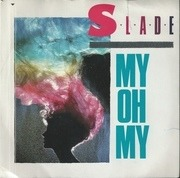 7'' - Slade - My Oh My - Knockout Centre