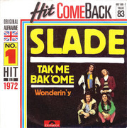 7inch Vinyl Single - Slade - Tak Me Bak 'Ome - Red labels