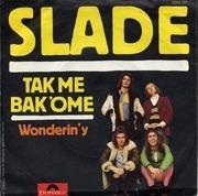 7'' - Slade - Tak Me Bak 'Ome
