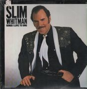 LP - Slim Whitman - Songs I Love To Sing - still sealed
