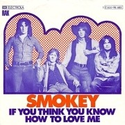 7'' - Smokie - If You Think You Know How To Love Me