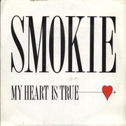 7inch Vinyl Single - Smokie - My Heart Is True