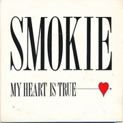 7'' - Smokie - My Heart Is True