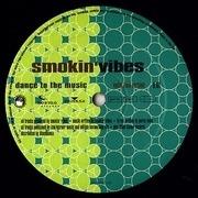 12'' - Smokin' Vibes - Dance To The Music