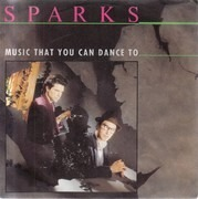 7inch Vinyl Single - Sparks - Music That You Can Dance To